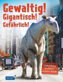 Gewaltig! Gigantisch! Gefährlich!, Rake, Matthew, Fischer Meyers, EAN/ISBN-13: 9783737371995