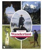 Wanderlust, Hirmer Verlag, EAN/ISBN-13: 9783777430188