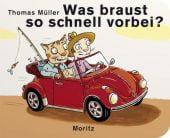 Was braust so schnell vorbei?, Müller, Thomas M, Moritz Verlag, EAN/ISBN-13: 9783895652677