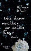 Was dann nachher so schön fliegt, Klute, Hilmar, Galiani Berlin, EAN/ISBN-13: 9783869711782