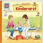 WAS IST WAS Kindergarten Band 16. Beim Kinderarzt, Weller-Essers, Andrea, EAN/ISBN-13: 9783788619688
