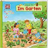 WAS IST WAS Kindergarten Band 19 Im Garten, Weller-Essers, Andrea, Tessloff Verlag, EAN/ISBN-13: 9783788619732