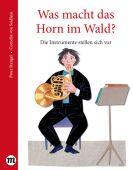 Was macht das Horn im Wald?, Stangel, Peter, Midas Verlag AG, EAN/ISBN-13: 9783038761266
