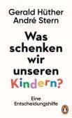 Was schenken wir unseren Kindern?, Hüther, Gerald/Stern, André, Penguin Verlag Hardcover, EAN/ISBN-13: 9783328601197