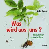Was wird aus uns?, Damm, Antje, Moritz Verlag, EAN/ISBN-13: 9783895653568