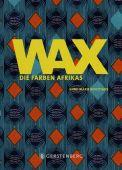WAX, Bouttiaux, Anne-Marie, Gerstenberg Verlag GmbH & Co.KG, EAN/ISBN-13: 9783836921541