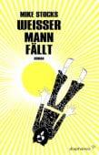 Weißer Mann fällt, Stocks, Mike, diaphanes verlag, EAN/ISBN-13: 9783037341254