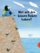 Wer will den blauen Raben haben?, Schreiber-Wicke, Edith, Thienemann-Esslinger Verlag GmbH, EAN/ISBN-13: 9783522458313