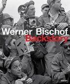 Werner Bischof, Backstory, Werner Bischoff, Aperture, EAN/ISBN-13: 9781597113526