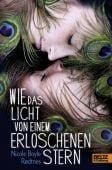 Wie das Licht von einem erloschenen Stern, Boyle Rodtnes, Nicole, Beltz, Julius Verlag, EAN/ISBN-13: 9783407821041