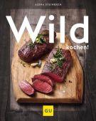 Wild kochen!, Steinbach, Alena, Gräfe und Unzer, EAN/ISBN-13: 9783833871023