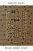 Wilde grüne Stadt, Hulpe, Marius, DuMont Buchverlag GmbH & Co. KG, EAN/ISBN-13: 9783832183677