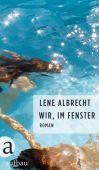 Wir, im Fenster, Albrecht, Lene, Aufbau Verlag GmbH & Co. KG, EAN/ISBN-13: 9783351050658