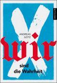 Wir sind die Wahrheit, Götz, Andreas, Dressler Verlag, EAN/ISBN-13: 9783791501482