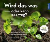 Wird das was oder kann das weg?, Oftring, Bärbel, Franckh-Kosmos Verlags GmbH & Co. KG, EAN/ISBN-13: 9783440153031