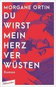 Du wirst mein Herz verwüsten, Ortin, Morgane, blumenbar Verlag, EAN/ISBN-13: 9783351050771