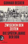 Zwischen den Zeiten, Decker, Gunnar, Aufbau Verlag GmbH & Co. KG, EAN/ISBN-13: 9783351037406