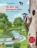 Wo Biber und Buntspecht leben, Müller, Thomas, Fischer Meyers, EAN/ISBN-13: 9783737372008