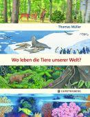 Wo leben die Tiere unserer Welt?, Müller, Thomas, Gerstenberg Verlag GmbH & Co.KG, EAN/ISBN-13: 9783836959865