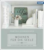 Wohnen für die Seele, Goernemann, Martina, Callwey Verlag, EAN/ISBN-13: 9783766719997