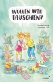 Wollen wir tauschen?, Ladwig, Sandra, Mixtvision Mediengesellschaft mbH., EAN/ISBN-13: 9783958540941
