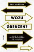 Wozu Grenzen?, Scheffer, Paul, Carl Hanser Verlag GmbH & Co.KG, EAN/ISBN-13: 9783446264458