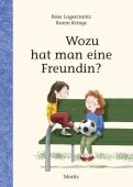 Wozu hat man eine Freundin?, Lagercrantz, Rose, Moritz Verlag, EAN/ISBN-13: 9783895653599