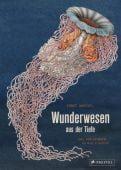 Wunderwesen aus der Tiefe, Biederstädt, Maike/Haeckel, Ernst, Prestel Verlag, EAN/ISBN-13: 9783791372327