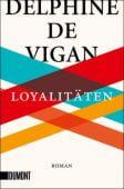 Loyalitäten, de Vigan, Delphine, DuMont Buchverlag GmbH & Co. KG, EAN/ISBN-13: 9783832165031