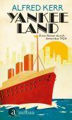 Yankee Land, Kerr, Alfred, Aufbau Verlag GmbH & Co. KG, EAN/ISBN-13: 9783351037192