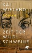 Zeit der Wildschweine, Wieland, Kai, Klett-Cotta, EAN/ISBN-13: 9783608982251