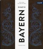 Zu Gast in Bayern, Lochner, Karin, Callwey Verlag, EAN/ISBN-13: 9783766724366