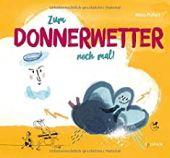 Zum Donnerwetter noch mal!, Poferl, Miro, Tulipan Verlag GmbH, EAN/ISBN-13: 9783864294471