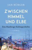 Zwischen Himmel und Elbe, Bürger, Jan, Verlag C. H. BECK oHG, EAN/ISBN-13: 9783406758140